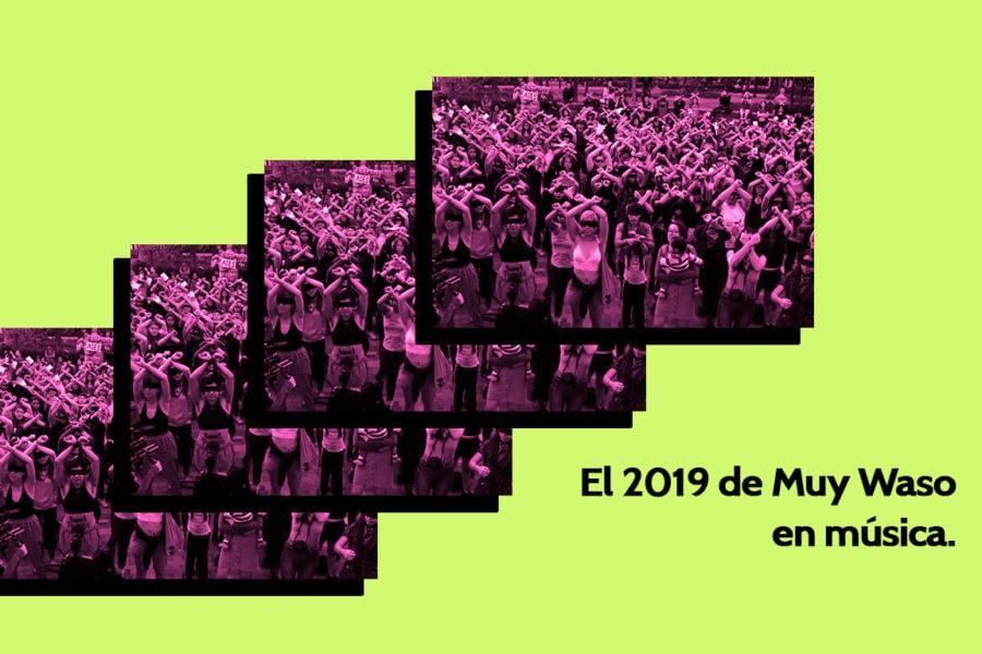 El 2019 de Muy Waso en música, lxs artistas que marcaron nuestro año